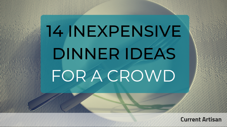 14 Inexpensive Dinner Ideas for a Crowd – The Confidence